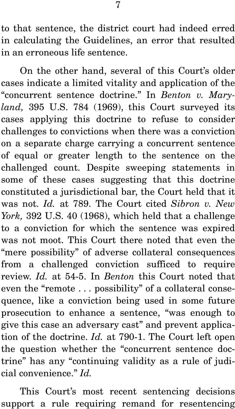 784 (1969), this Court surveyed its cases applying this doctrine to refuse to consider challenges to convictions when there was a conviction on a separate charge carrying a concurrent sentence of