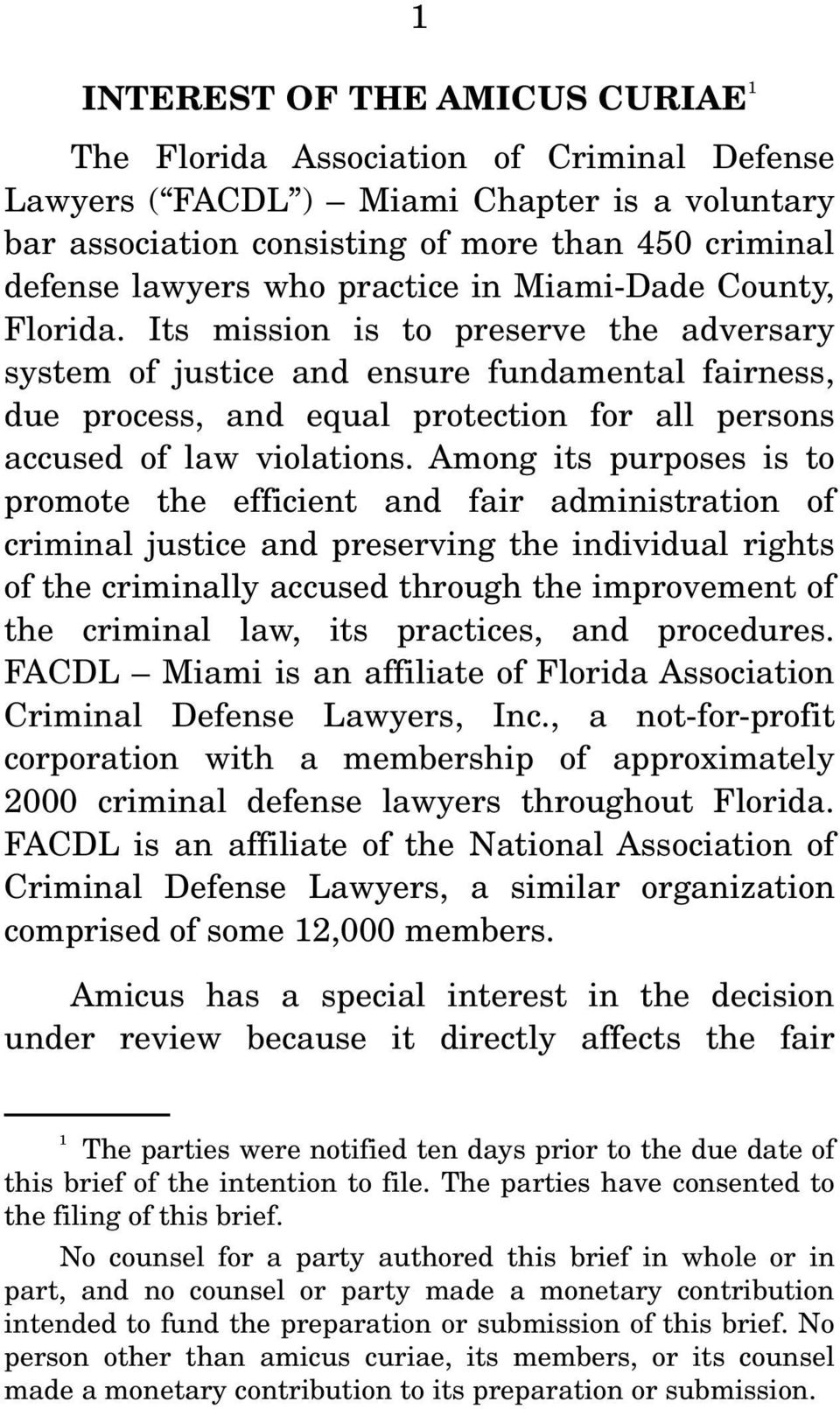 Its mission is to preserve the adversary system of justice and ensure fundamental fairness, due process, and equal protection for all persons accused of law violations.