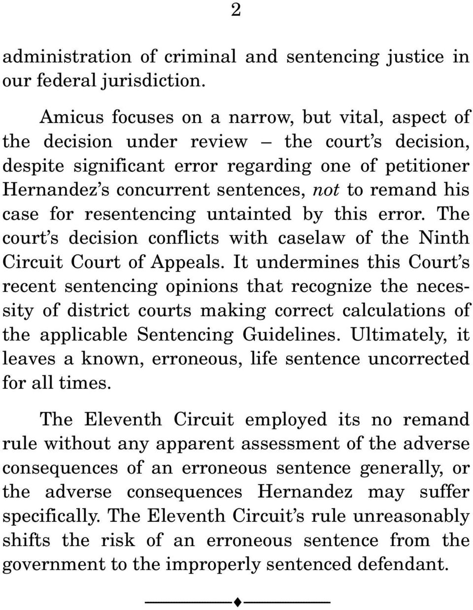 his case for resentencing untainted by this error. The court s decision conflicts with caselaw of the Ninth Circuit Court of Appeals.