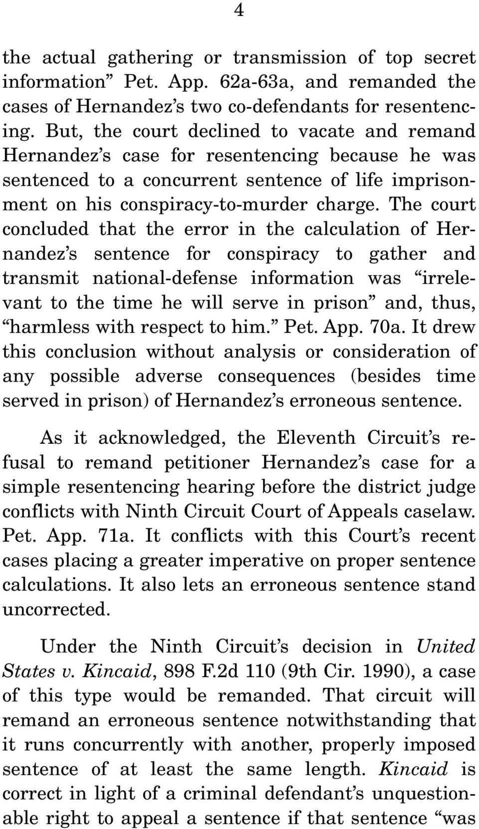 The court concluded that the error in the calculation of Hernandez s sentence for conspiracy to gather and transmit national-defense information was irrelevant to the time he will serve in prison