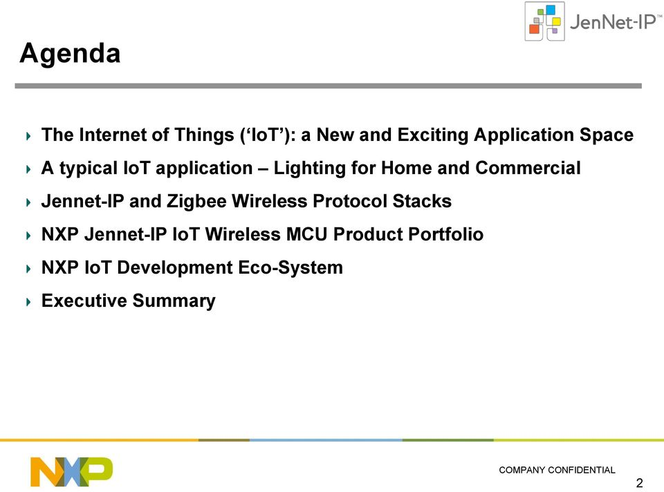 Jennet-IP and Zigbee Wireless Protocol Stacks NXP Jennet-IP IoT