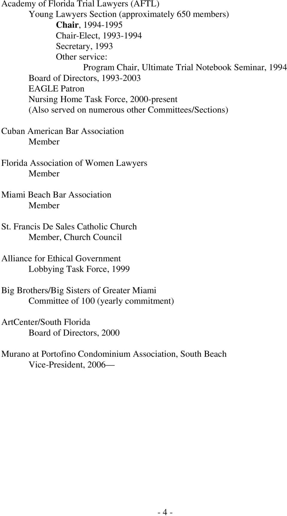 Florida Association of Women Lawyers Member Miami Beach Bar Association Member St.