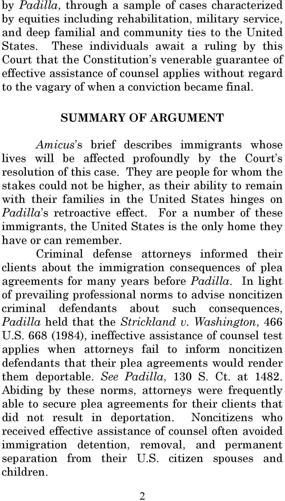 SUMMARY OF ARGUMENT Amicus s brief describes immigrants whose lives will be affected profoundly by the Court s resolution of this case.
