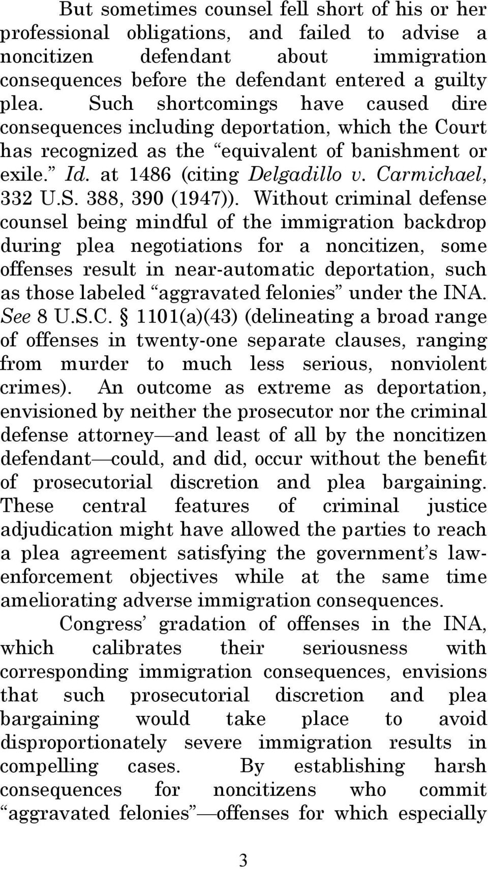 Without criminal defense counsel being mindful of the immigration backdrop during plea negotiations for a noncitizen, some offenses result in near-automatic deportation, such as those labeled