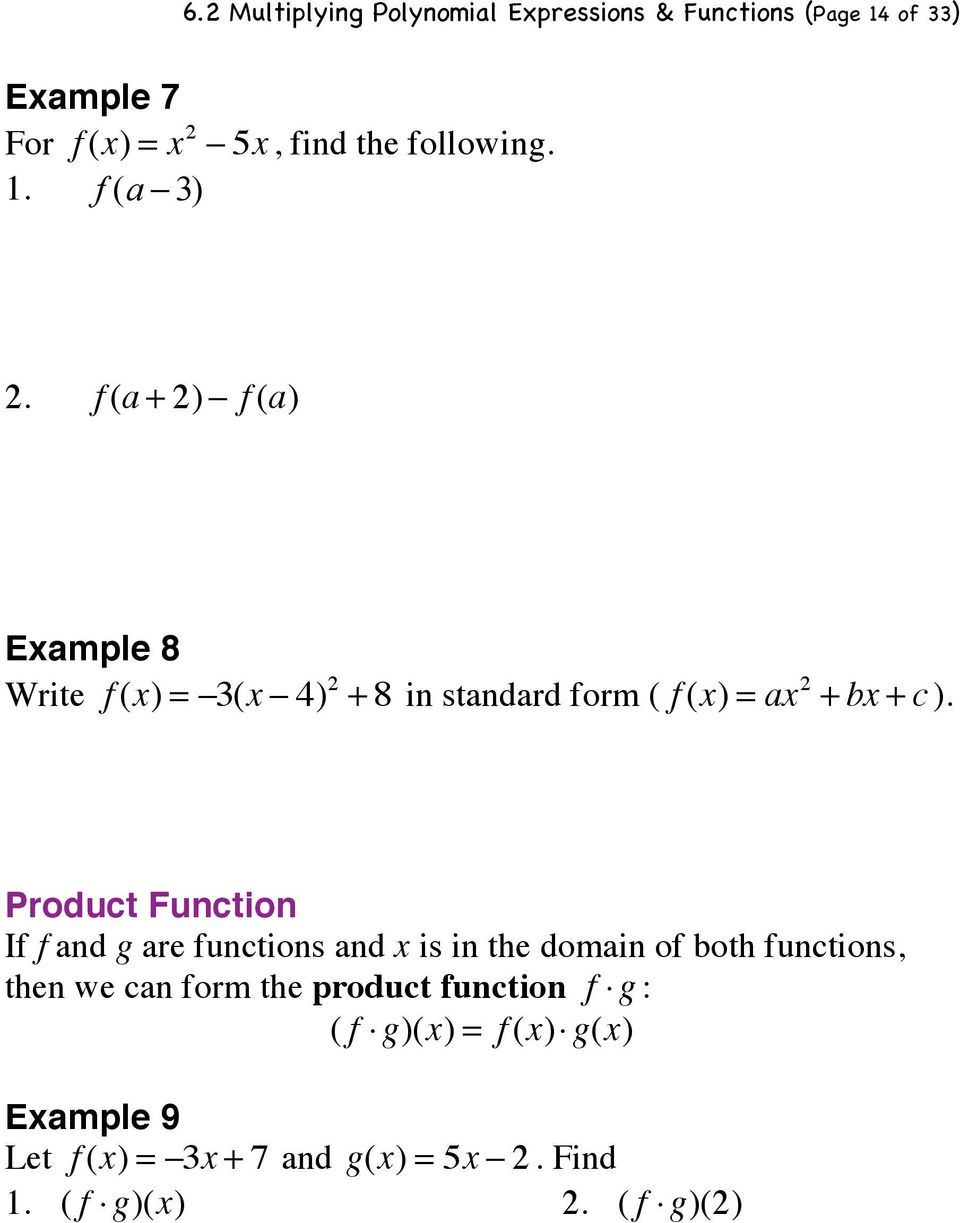 Product Function If f and g are functions and x is in the domain of both functions, then we can form the product