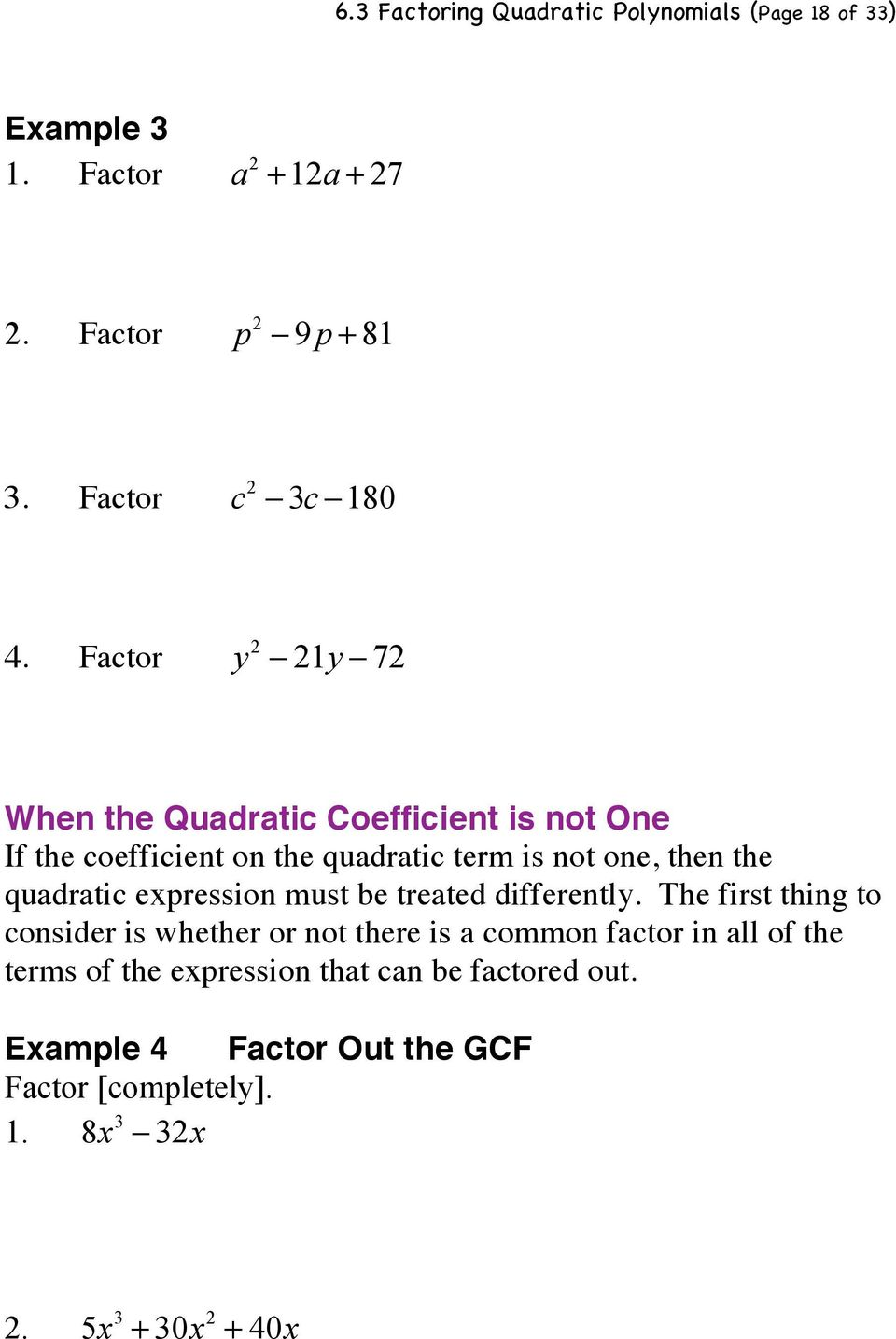 72 When the Quadratic Coefficient is not One If the coefficient on the quadratic term is not one, then the quadratic expression