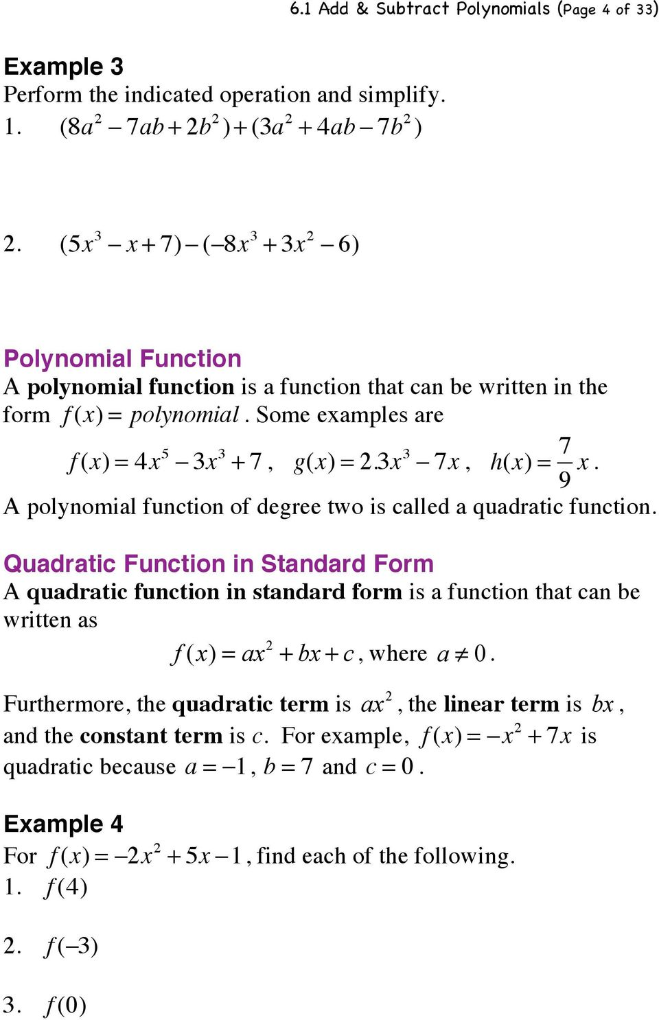 A polynomial function of degree two is called a quadratic function.