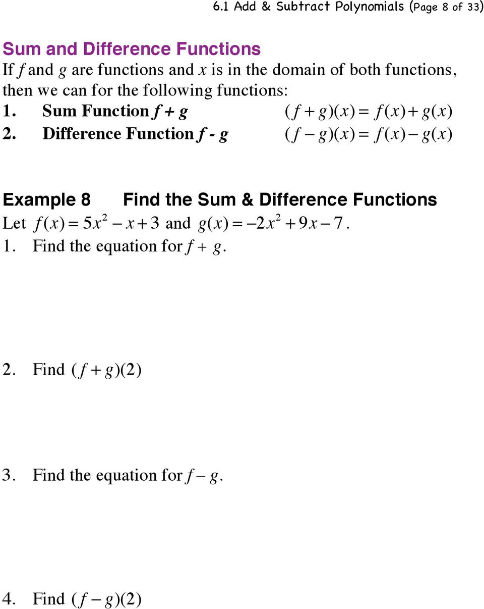 Difference Function f - g ( f! g)(x) = f (x)! g(x) Example 8 Find the Sum & Difference Functions Let f (x) = 5x 2!