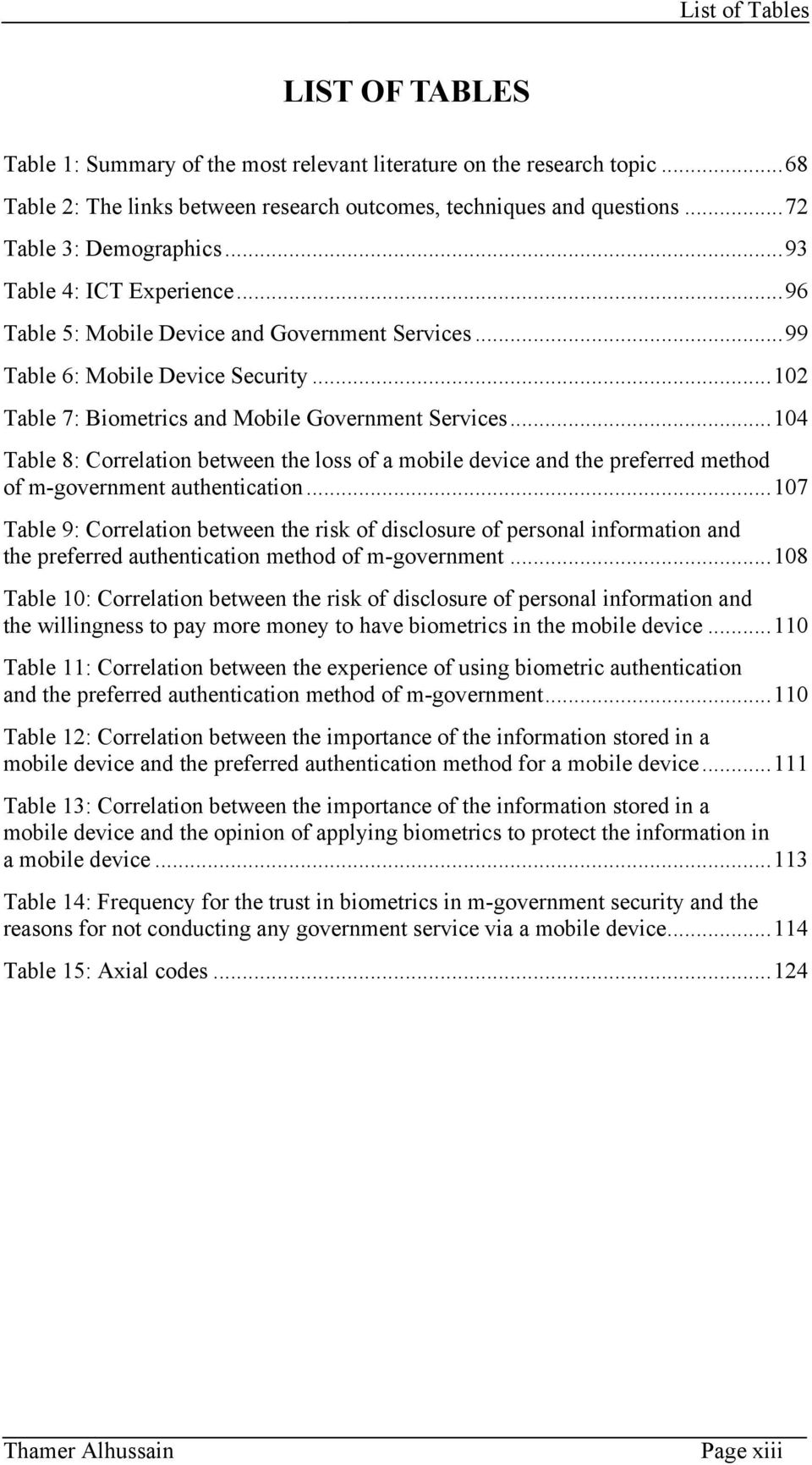 ..104 Table 8: Correlation between the loss of a mobile device and the preferred method of m-government authentication.