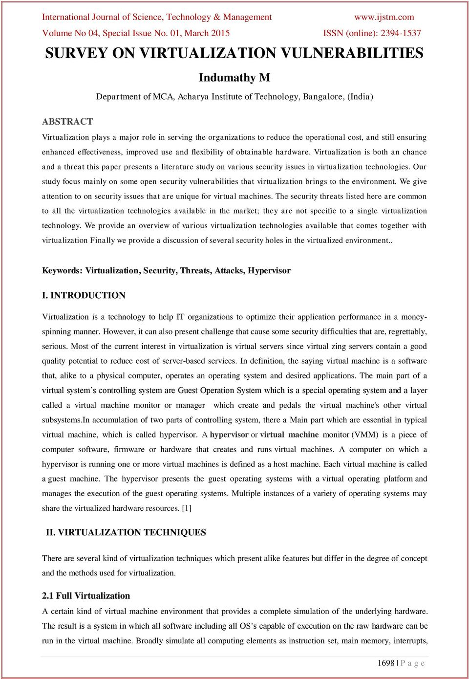 Virtualization is both an chance and a threat this paper presents a literature study on various security issues in virtualization technologies.