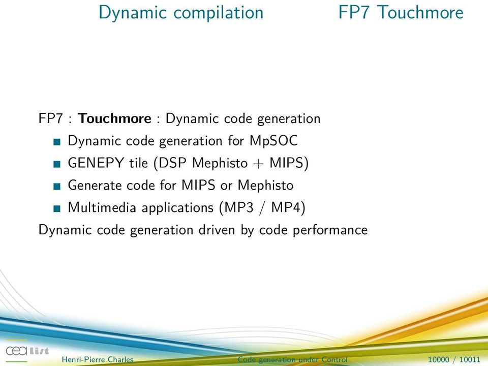 MIPS or Mephisto Multimedia applications (MP3 / MP4) Dynamic generation