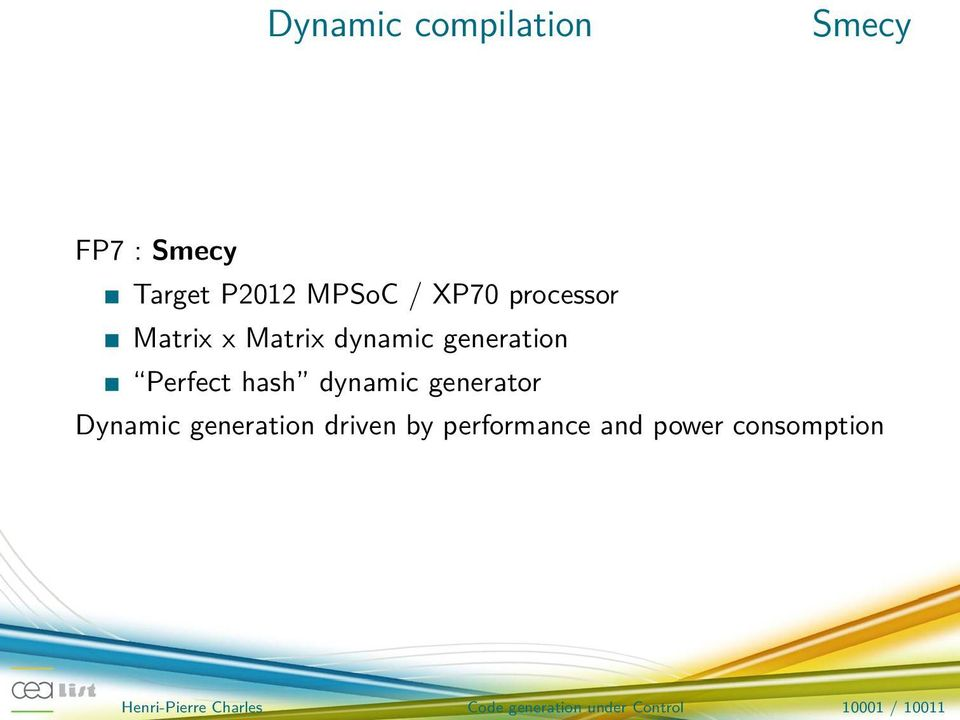 generator Dynamic generation driven by performance and power