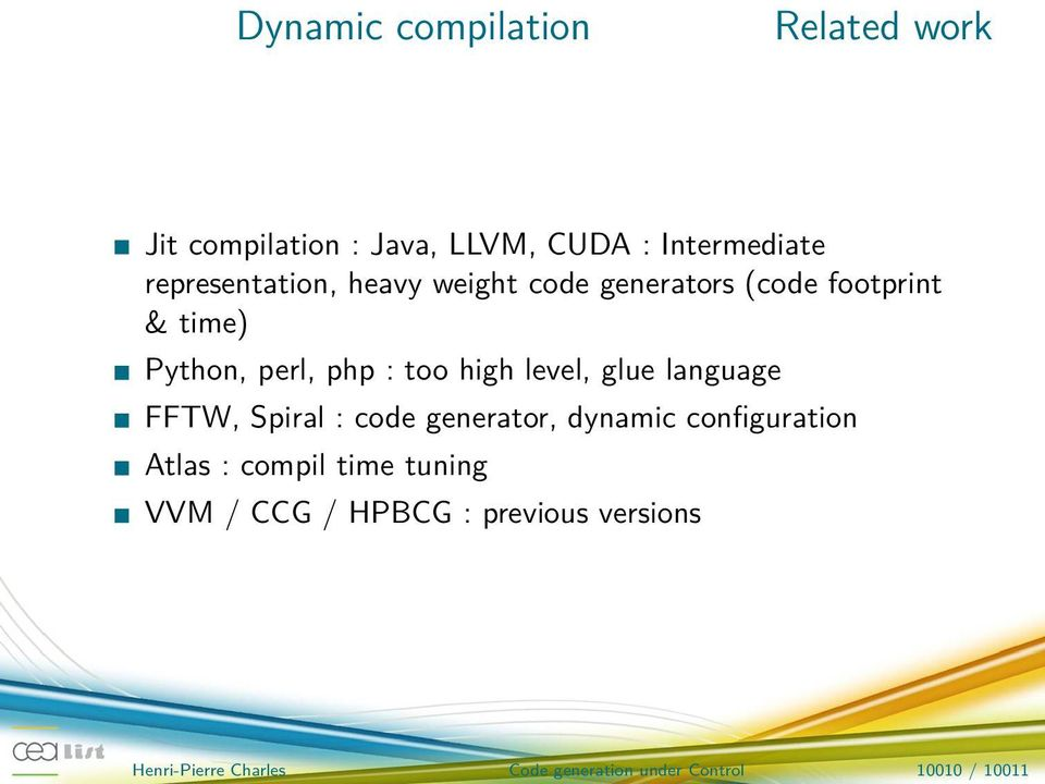 level, glue language FFTW, Spiral : generator, dynamic configuration Atlas : compil time