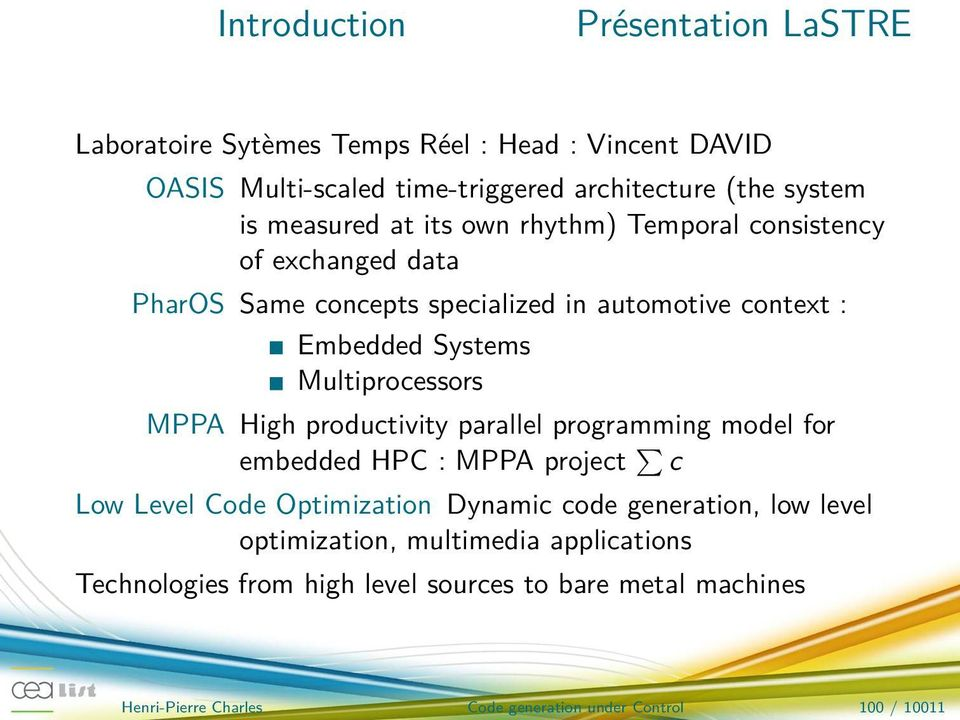 Multiprocessors MPPA High productivity parallel programming model for embedded HPC : MPPA project c Low Level Code Optimization Dynamic generation, low