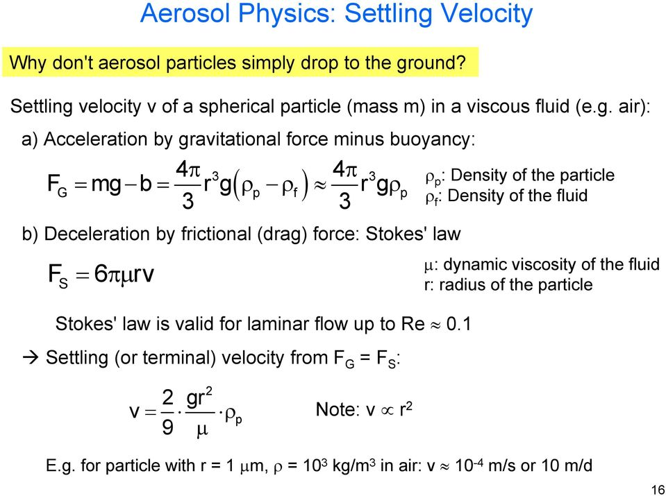 velocity v of a spherical particle (mass m) in a viscous fluid (e.g.