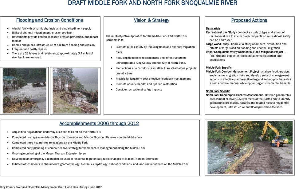 4 miles of river bank are armored The multi-objective approach for the Middle Fork and North Fork Corridors is to: Promote public safety by reducing flood and channel migration risks Reducing flood