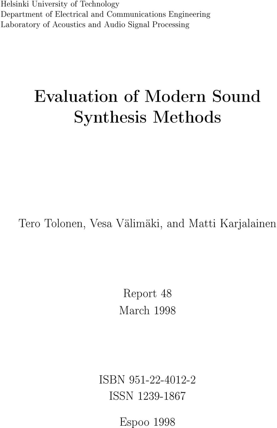 Processing Evaluation of Modern Sound Synthesis Methods Tero Tolonen, Vesa