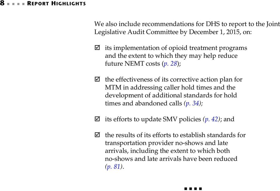 28); the effectiveness of its corrective action plan for MTM in addressing caller hold times and the development of additional standards for hold times and abandoned