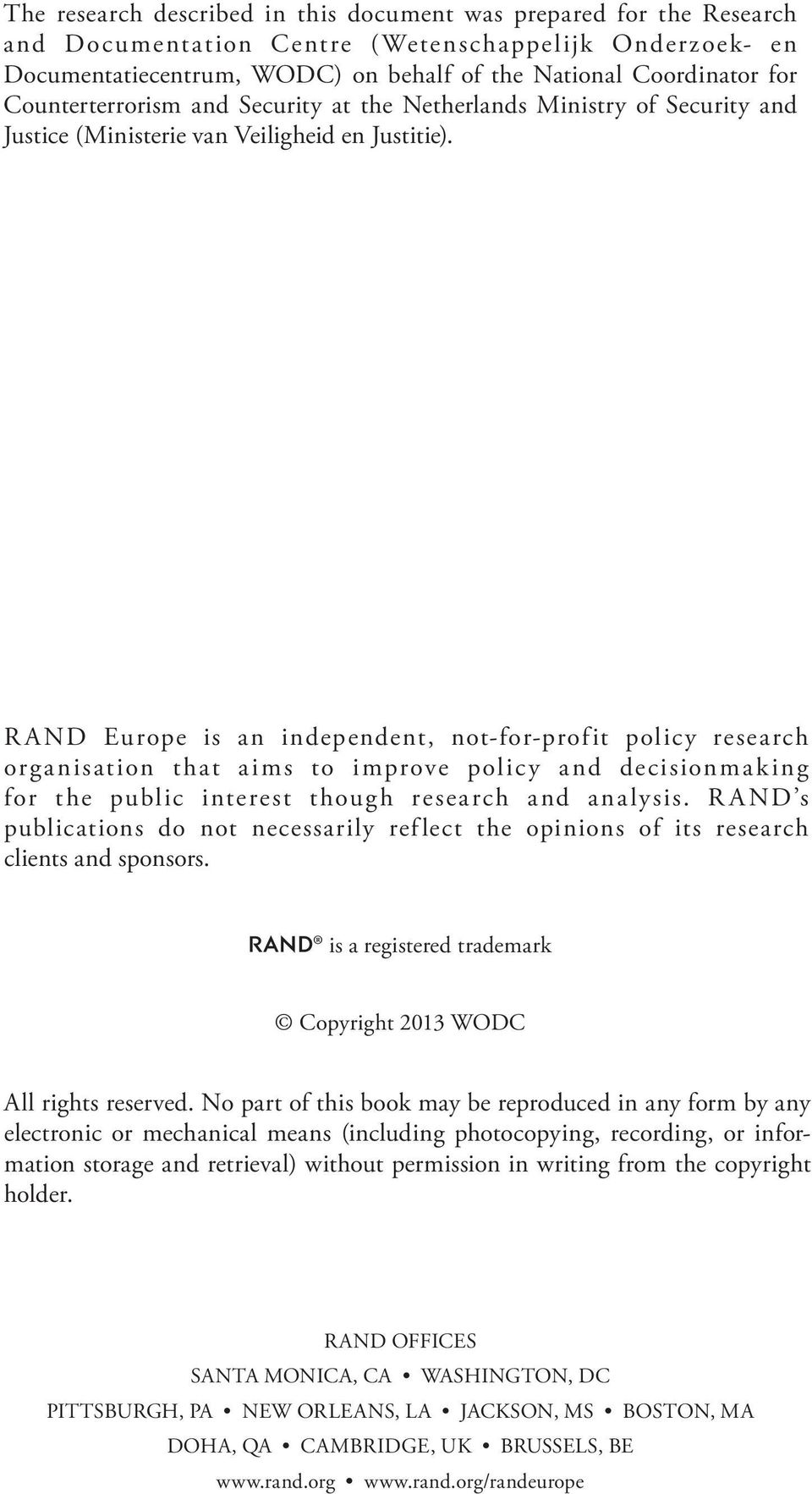 RAND Europe is an independent, not-for-profit policy research organisation that aims to improve policy and decisionmaking for the public interest though research and analysis.