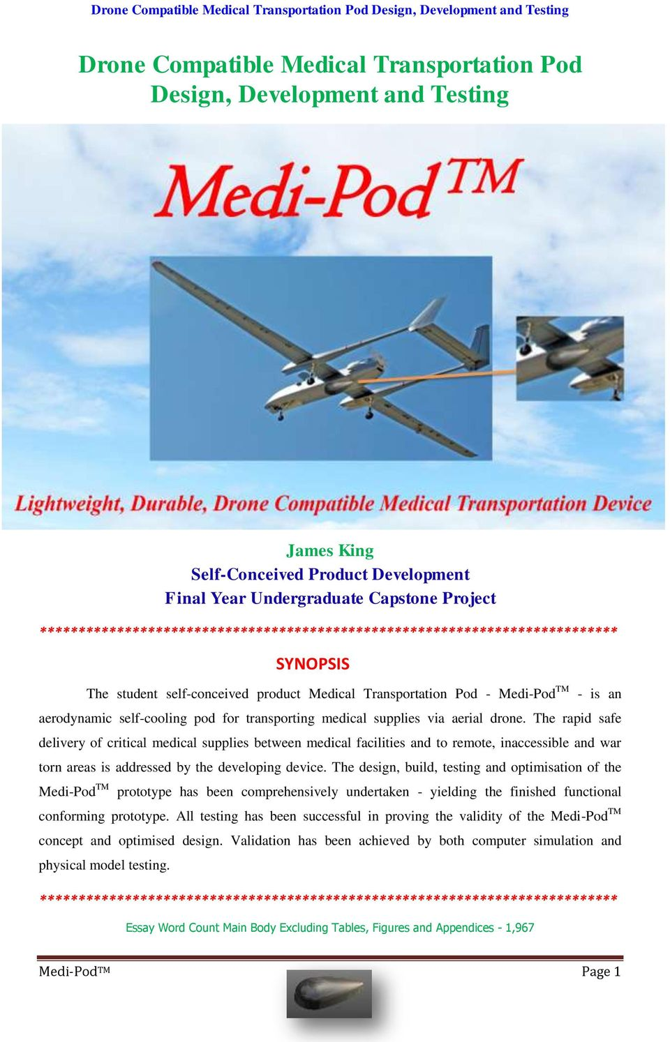 for transporting medical supplies via aerial drone.