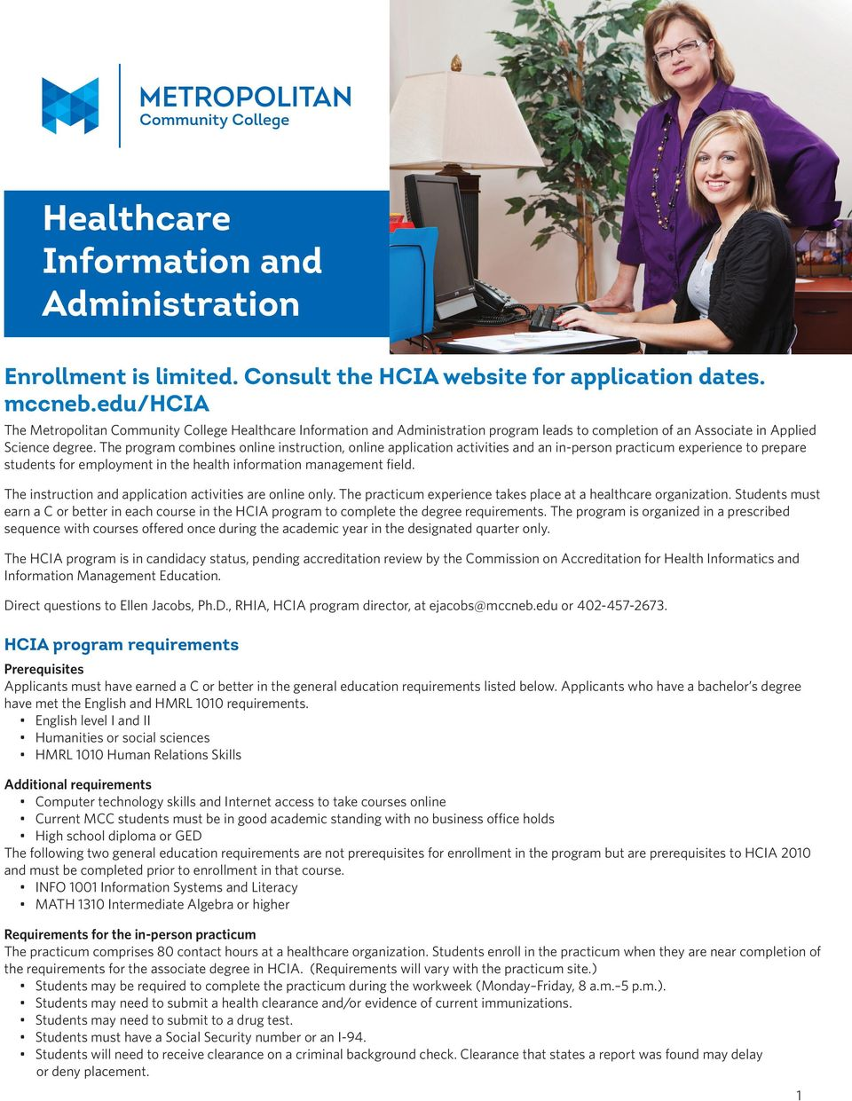 The program combines online instruction, online application activities and an in-person practicum experience to prepare students for employment in the health information management field.