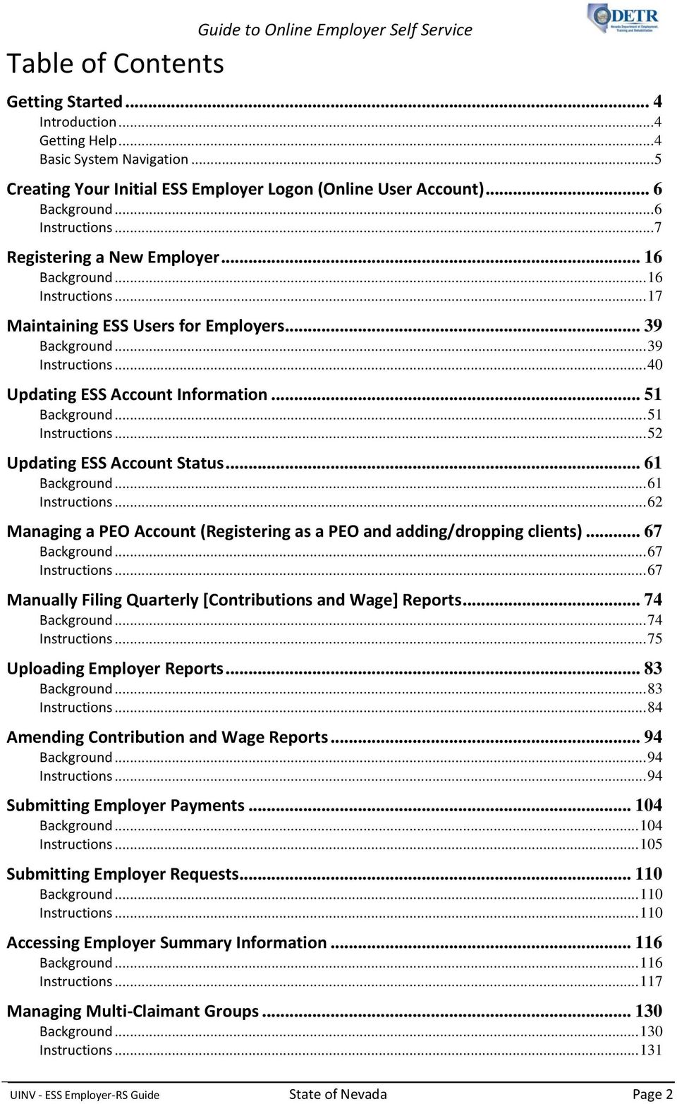 .. 17 Maintaining ESS Users for Employers... 39 Background... 39 Instructions... 40 Updating ESS Account Information... 51 Background... 51 Instructions... 52 Updating ESS Account Status.
