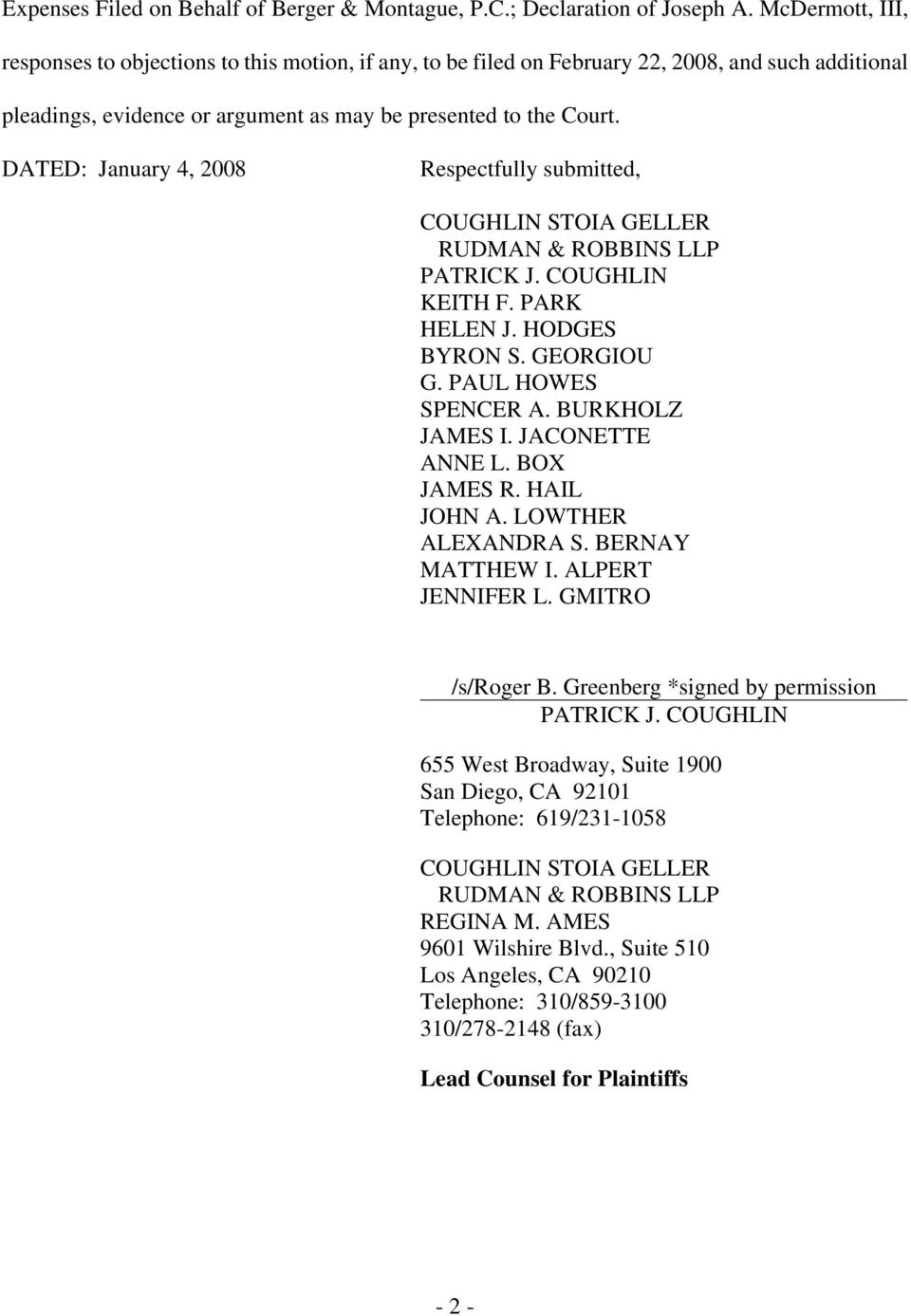 DATED: January 4, 2008 Respectfully submitted, COUGHLIN STOIA GELLER RUDMAN & ROBBINS LLP PATRICK J. COUGHLIN KEITH F. PARK HELEN J. HODGES BYRON S. GEORGIOU G. PAUL HOWES SPENCER A. BURKHOLZ JAMES I.