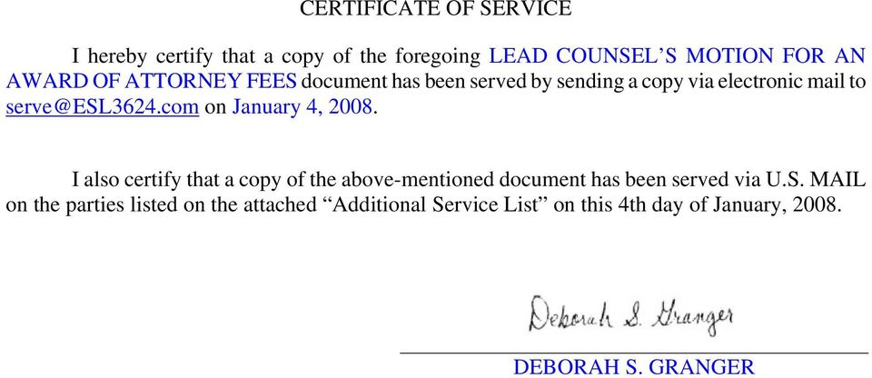 com on January 4, 2008. I also certify that a copy of the above-mentioned document has been served via U.S.