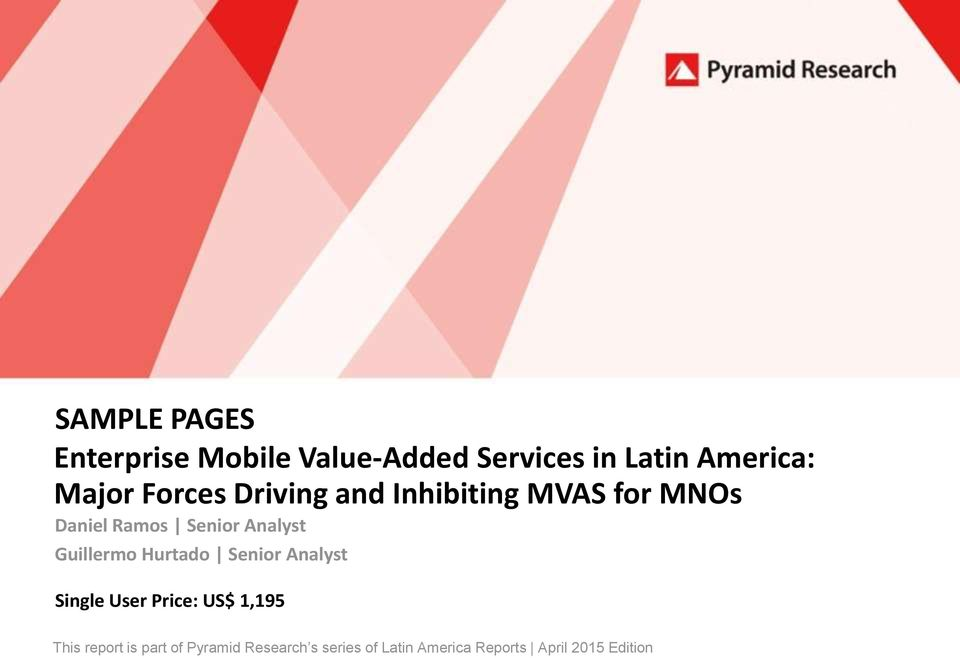 Price: US$ 1,195 This report is part of Pyramid Research s series of Latin America Reports April
