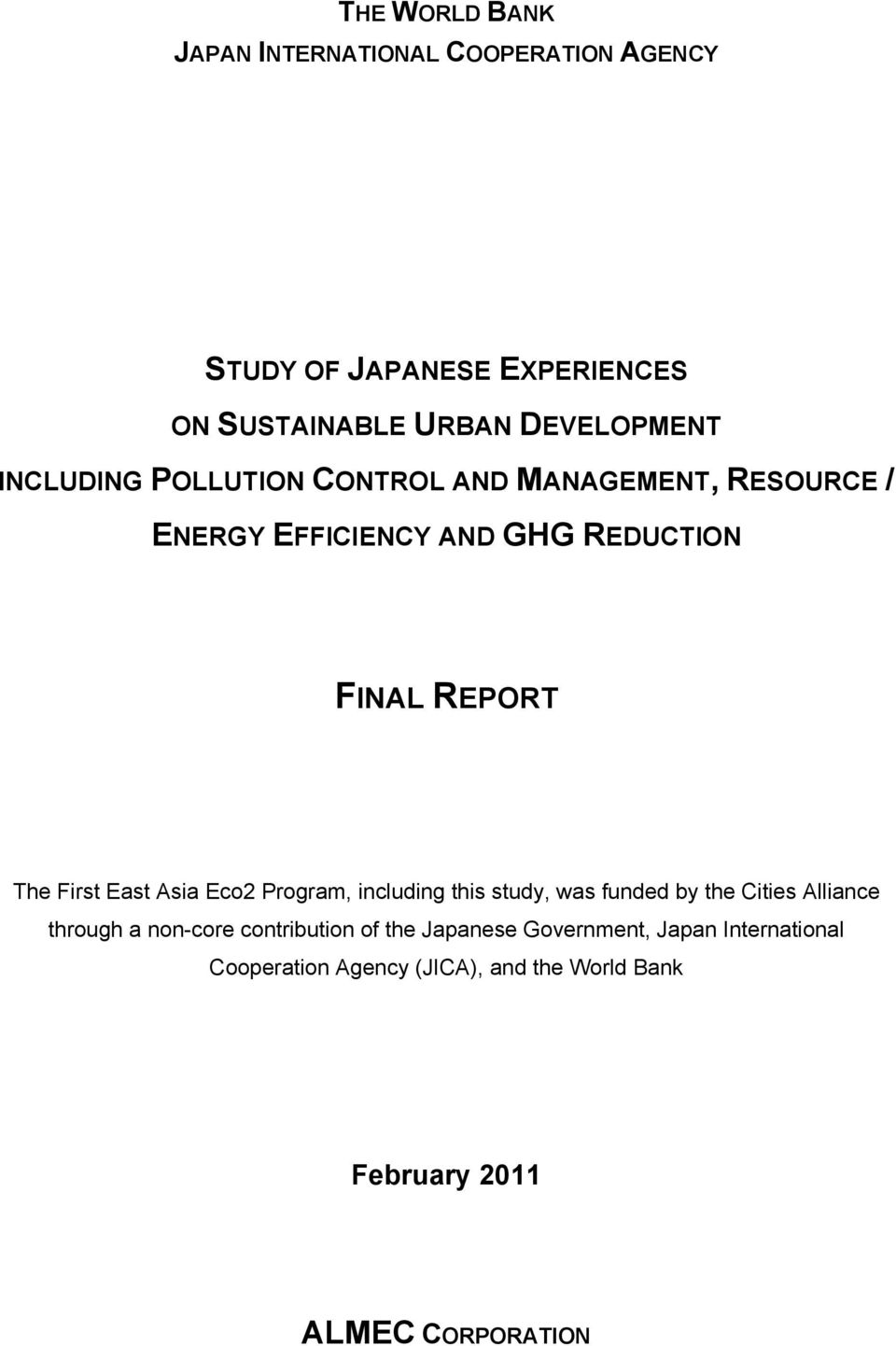 East Asia Eco2 Program, including this study, was funded by the Cities Alliance through a non-core contribution of