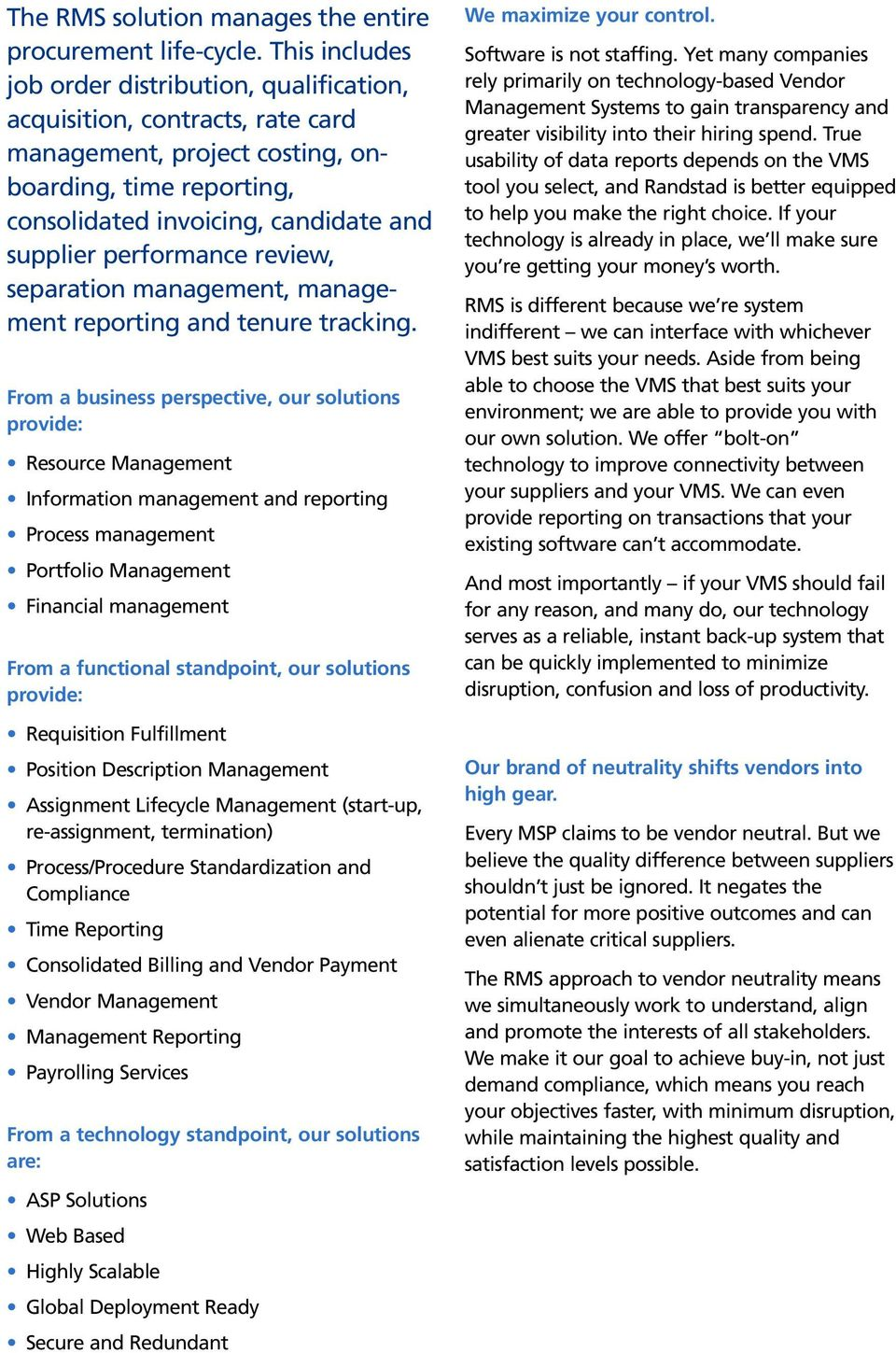 performance review, separation management, management reporting and tenure tracking.