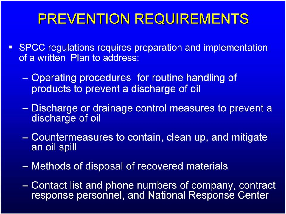 measures to prevent a discharge of oil Countermeasures to contain, clean up, and mitigate an oil spill Methods of