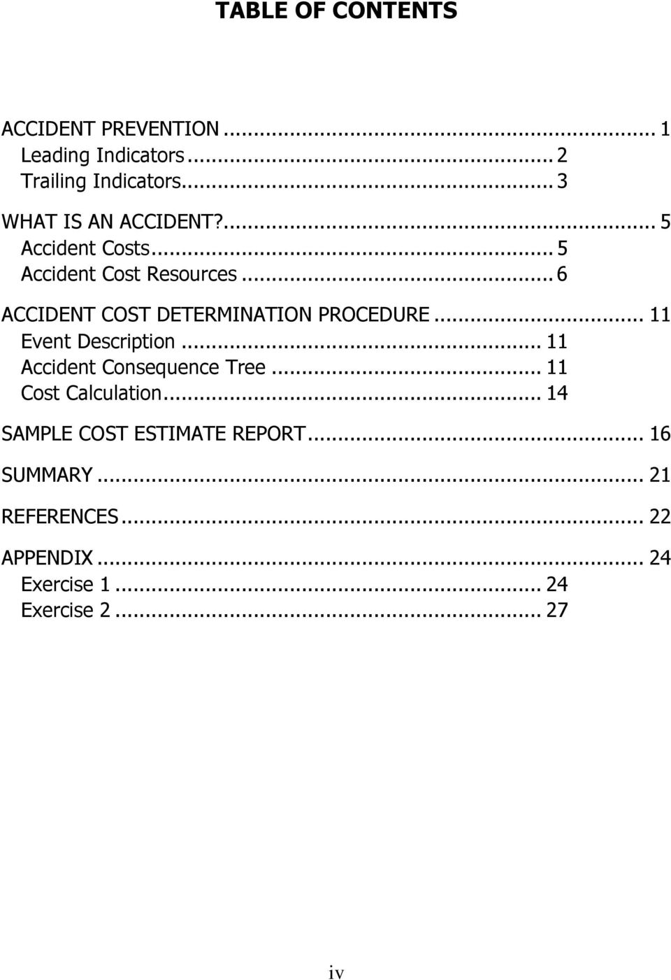 .. 6 ACCIDENT COST DETERMINATION PROCEDURE... 11 Event Description... 11 Accident Consequence Tree.