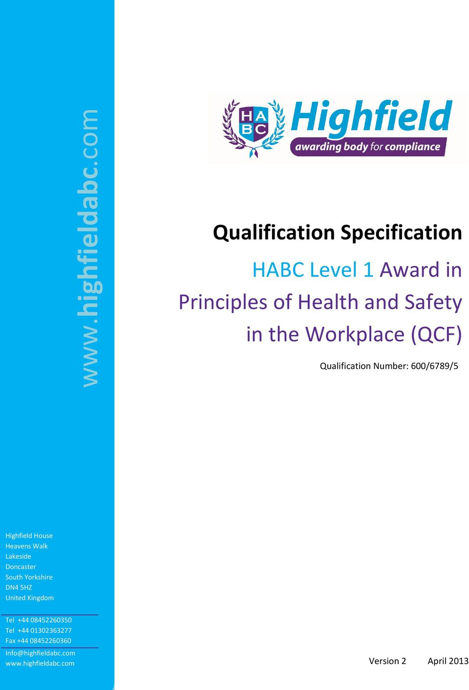 Workplace (QCF) Qualification Number: 600/6789/5 Highfield House Heavens Walk Lakeside