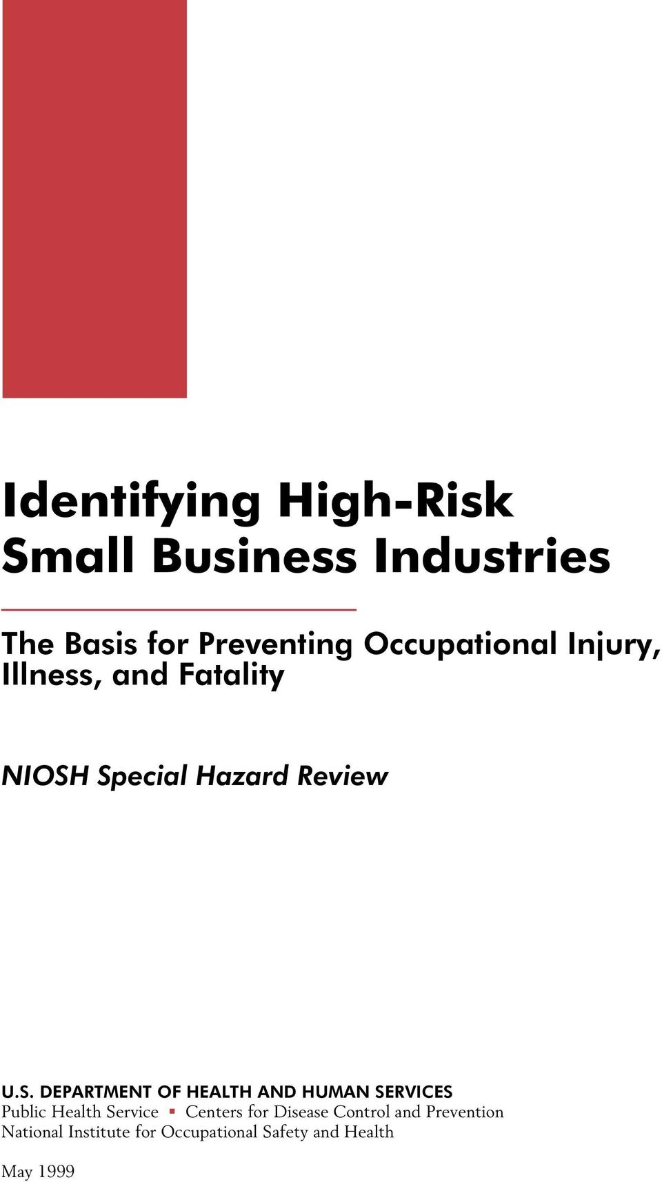 Special Hazard Review U.S. DEPARTMENT OF HEALTH AND HUMAN SERVICES Public