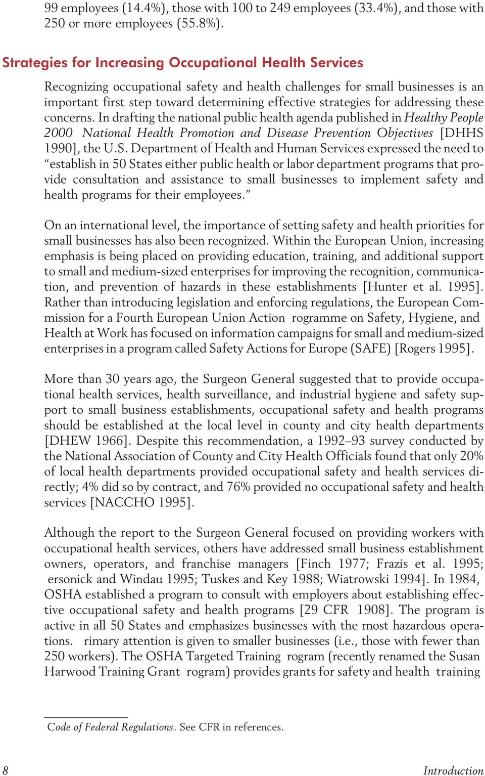 for addressing these concerns. In drafting the national public health agenda published in Healthy People 2000 National Health Promotion and Disease Prevention Objectives [DHHS