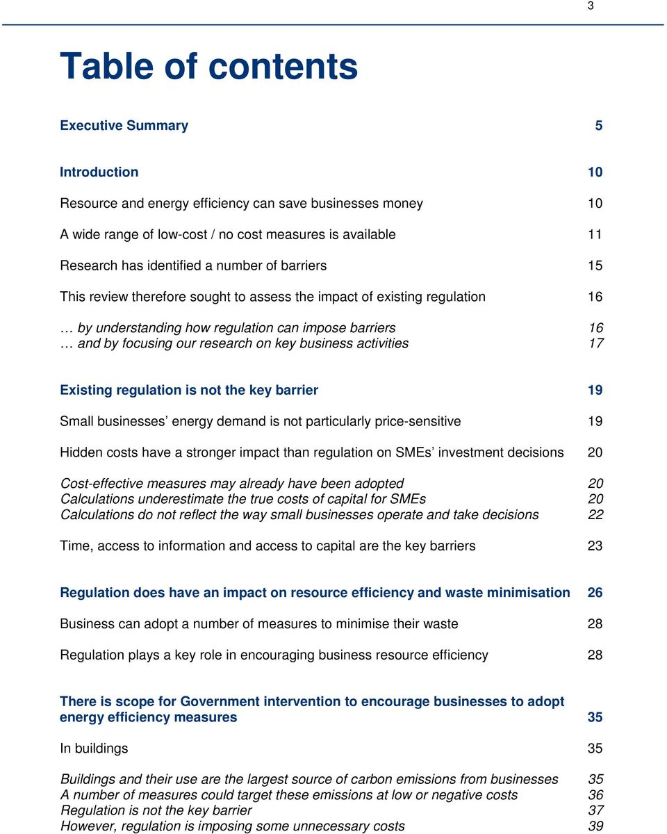 activities 17 Existing regulation is not the key barrier 19 Small businesses energy demand is not particularly price-sensitive 19 Hidden costs have a stronger impact than regulation on SMEs