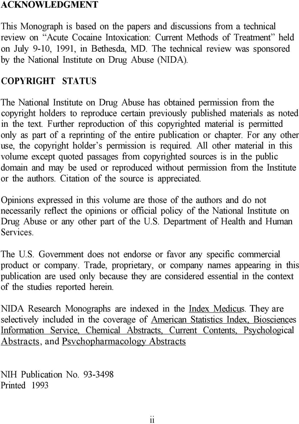 COPYRIGHT STATUS The National Institute on Drug Abuse has obtained permission from the copyright holders to reproduce certain previously published materials as noted in the text.