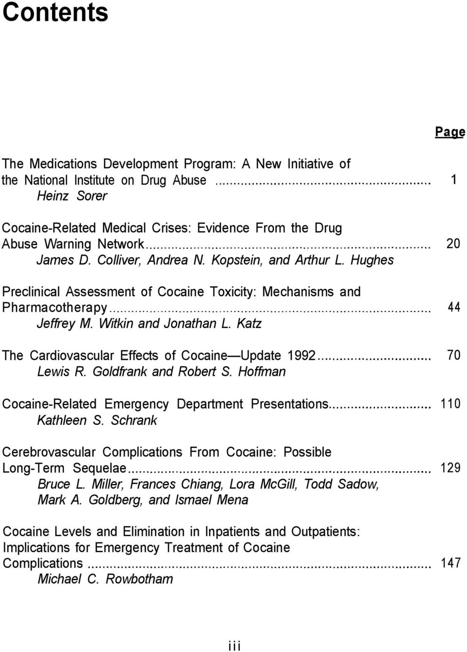 Katz The Cardiovascular Effects of Cocaine Update 1992 70 Lewis R. Goldfrank and Robert S. Hoffman Cocaine-Related Emergency Department Presentations 110 Kathleen S.