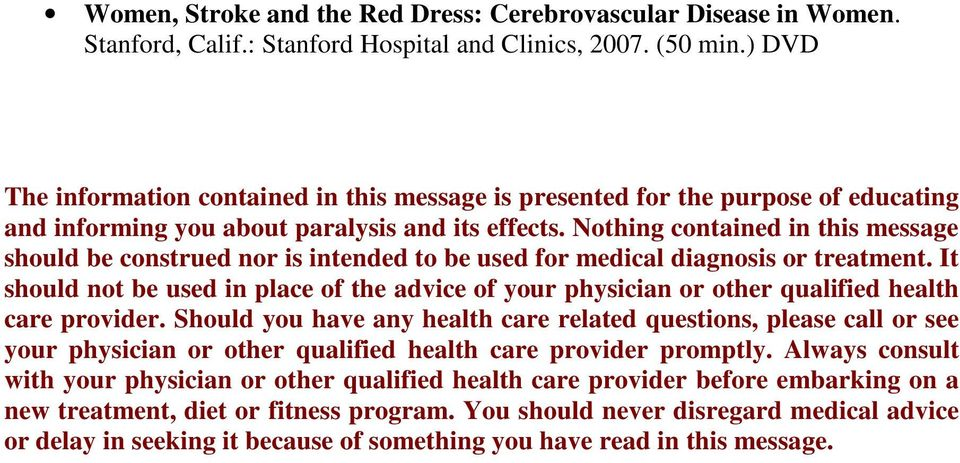 Nothing contained in this message should be construed nor is intended to be used for medical diagnosis or treatment.