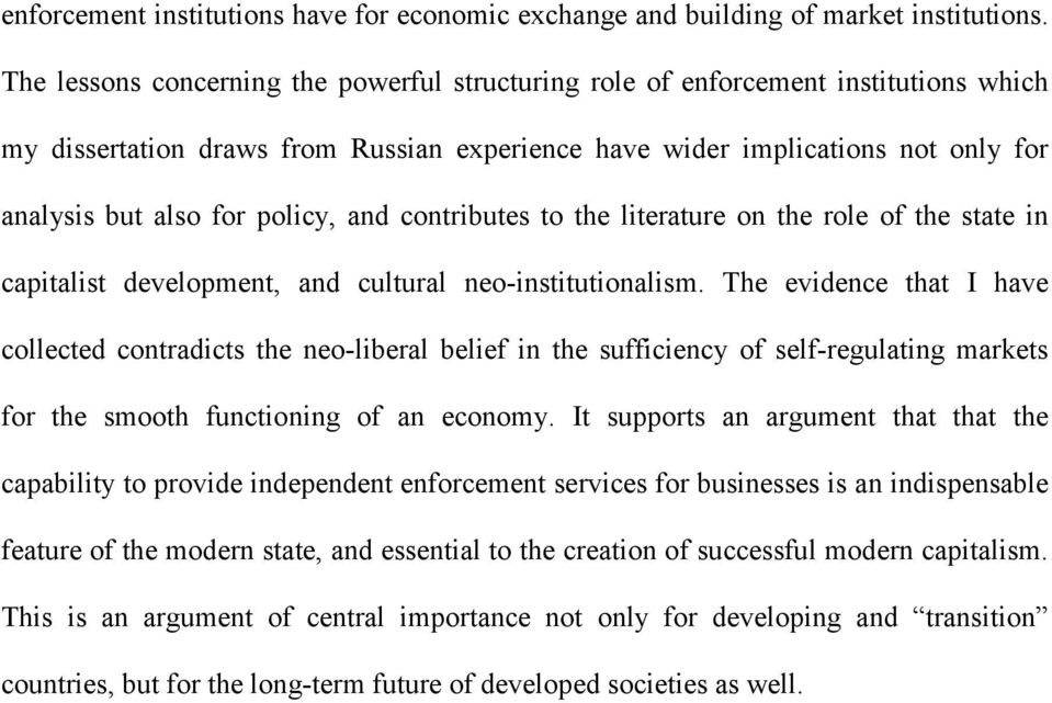 and contributes to the literature on the role of the state in capitalist development, and cultural neo-institutionalism.