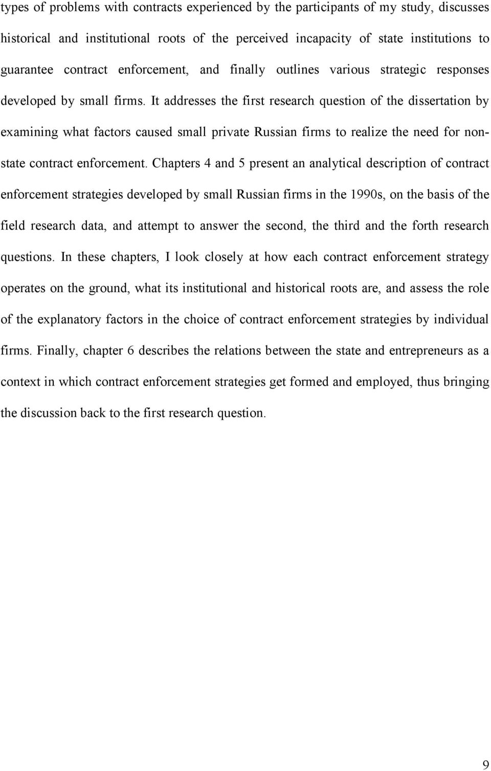 It addresses the first research question of the dissertation by examining what factors caused small private Russian firms to realize the need for nonstate contract enforcement.