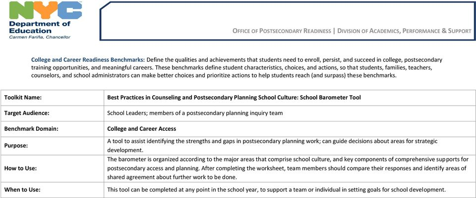 These benchmarks define student characteristics, choices, and actions, so that students, families, teachers, counselors, and school administrators can make better choices and prioritize actions to