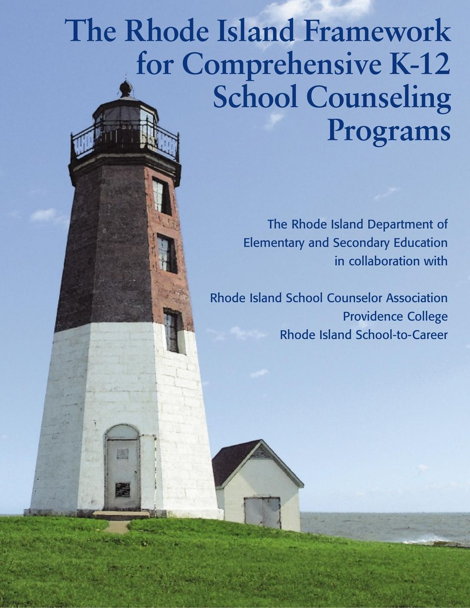 and Secondary Education in collaboration with Rhode Island