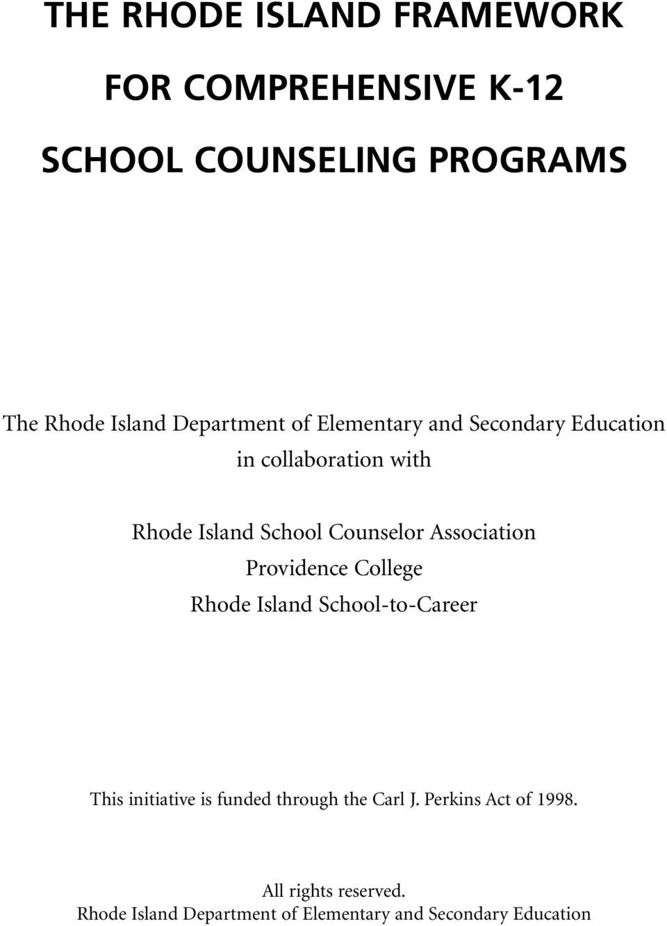 Association Providence College Rhode Island School-to-Career This initiative is funded through the