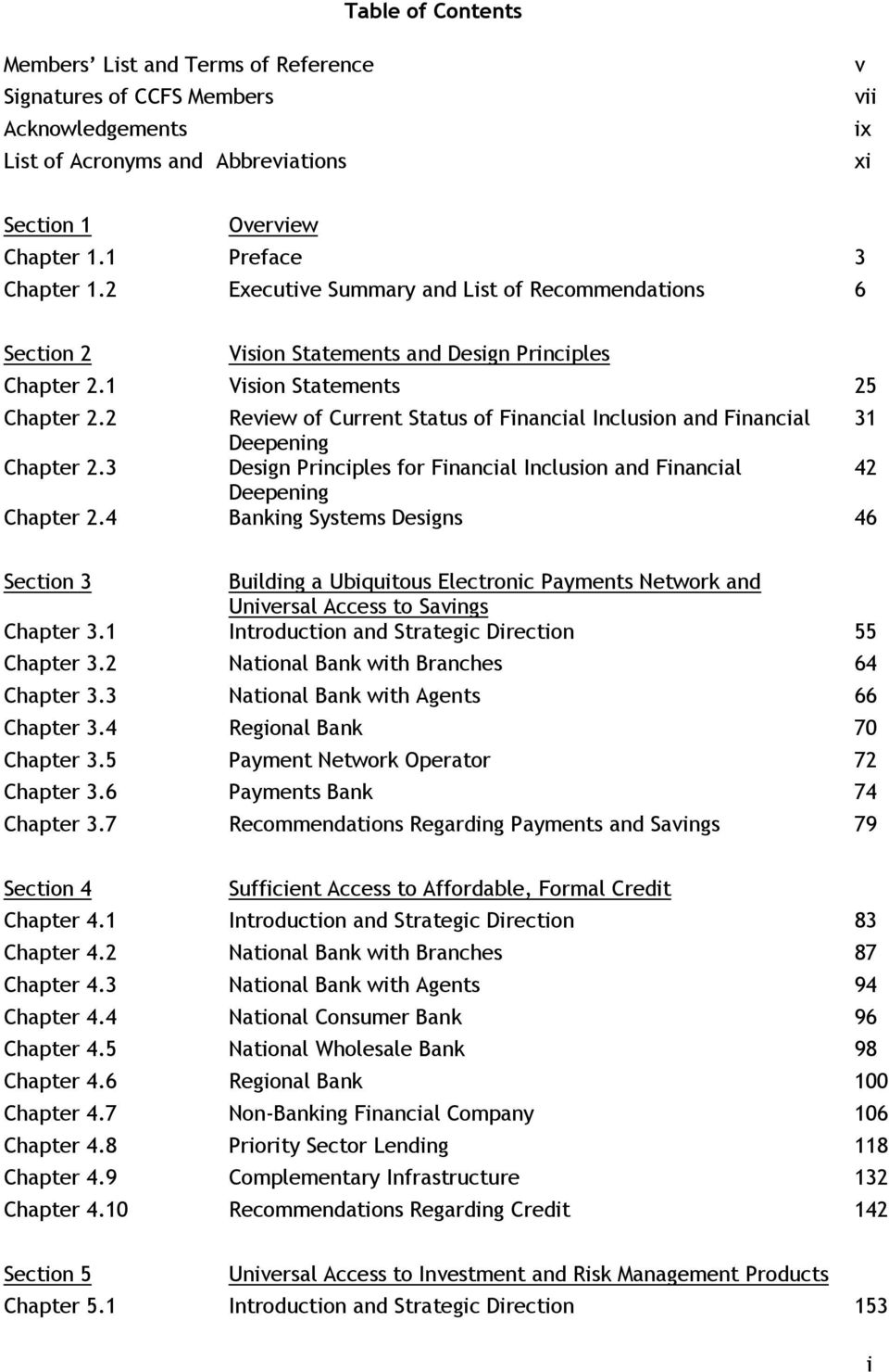 2 Review of Current Status of Financial Inclusion and Financial 31 Deepening Chapter 2.3 Design Principles for Financial Inclusion and Financial 42 Deepening Chapter 2.