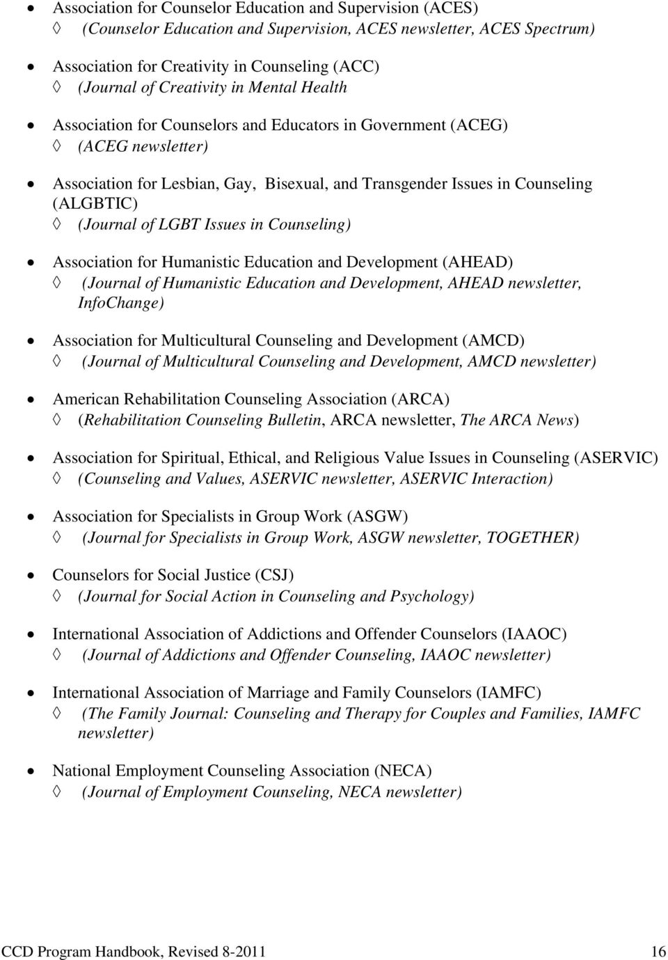 LGBT Issues in Counseling) Association for Humanistic Education and Development (AHEAD) (Journal of Humanistic Education and Development, AHEAD newsletter, InfoChange) Association for Multicultural
