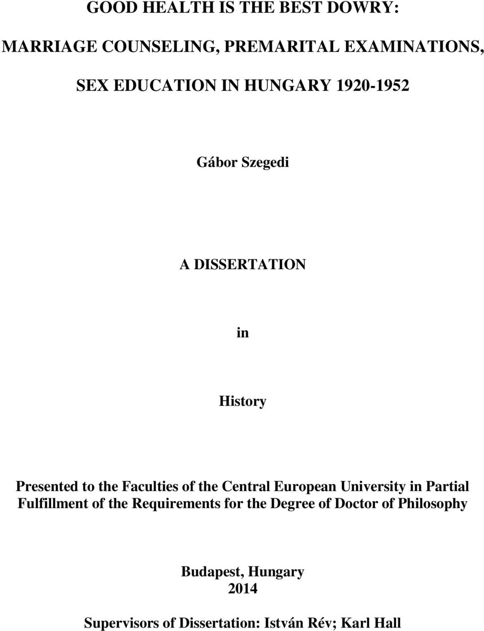 the Central European University in Partial Fulfillment of the Requirements for the Degree of