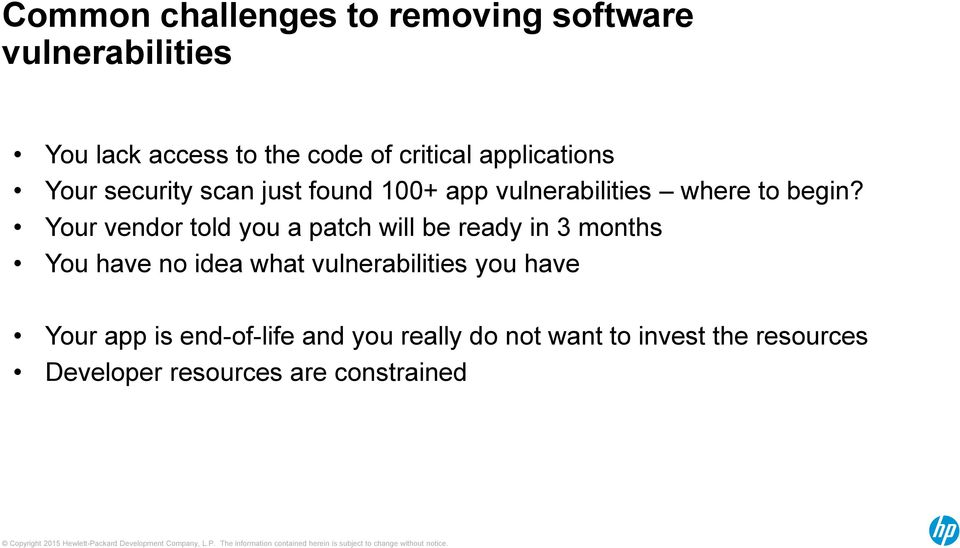 Your vendor told you a patch will be ready in 3 months You have no idea what vulnerabilities you