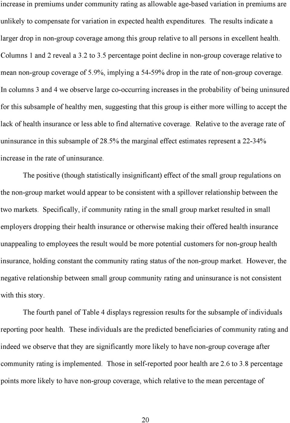 5 percentage point decline in non-group coverage relative to mean non-group coverage of 5.9%, implying a 54-59% drop in the rate of non-group coverage.